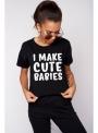 "Dámske tričko ""I make cute babies"""